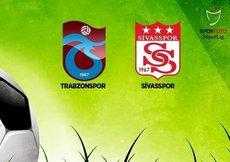 Trabzonspor- Sivasspor | CANLI