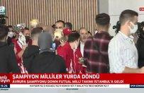 Avrupa Şampiyonu Down Futsal Milli Takımı İstanbul'a geldi