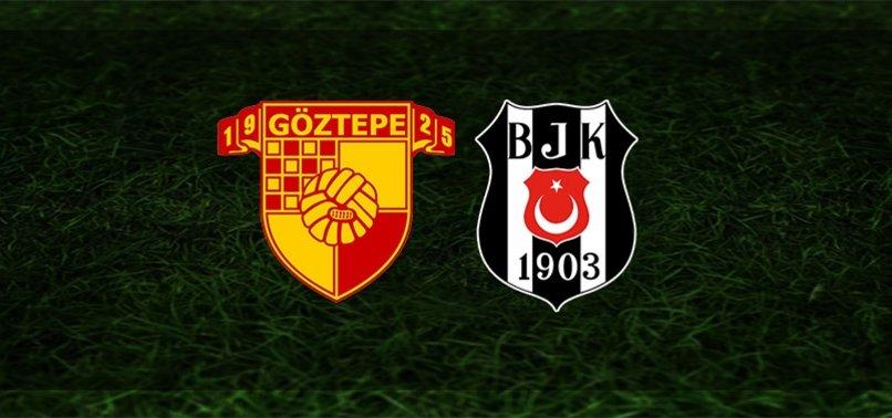 Göztepe Beşiktaş maçı CANLI