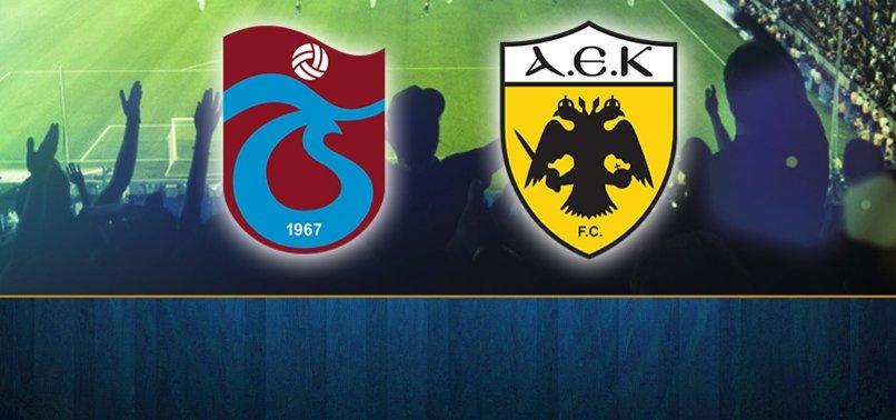 Trabzonspor - AEK maçı ne zaman saat kaçta hangi kanalda CANLI yayınlanacak?