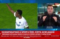 Kasımpaşa'dan A Spor'a özel Koita açıklaması! Hem Çebi hem Yalçın istedi