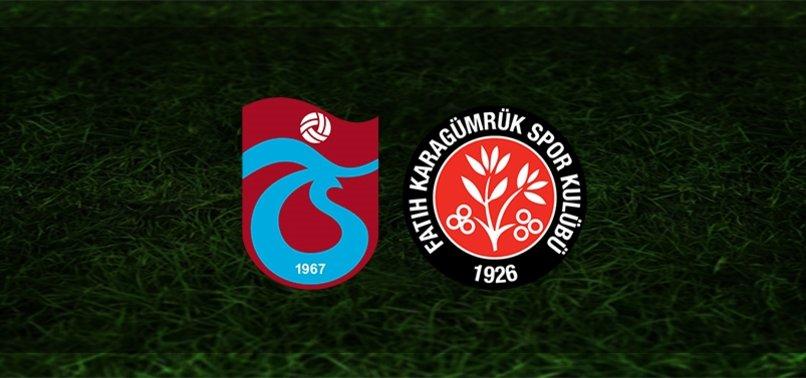 Trabzonspor - Fatih Karagümrük maçı ne zaman, saat kaçta ve hangi kanalda?