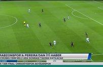 Trabzonspor'a Pereira'dan iyi haber