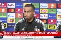 Welinton'dan Sporting maçı öncesi açıklama