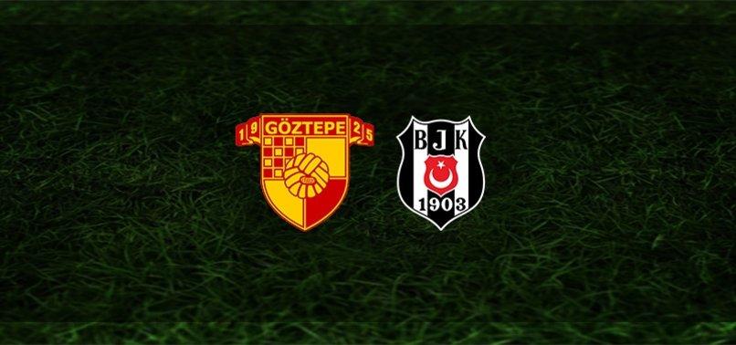 Göztepe - Beşiktaş maçı ne zaman, saat kaçta ve hangi kanalda?   Süper Lig (BJK maçı izle...)