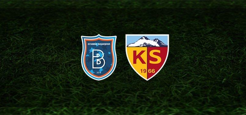 Başakşehir - Kayserispor maçı ne zaman, saat kaçta ve hangi kanalda? | Süper Lig