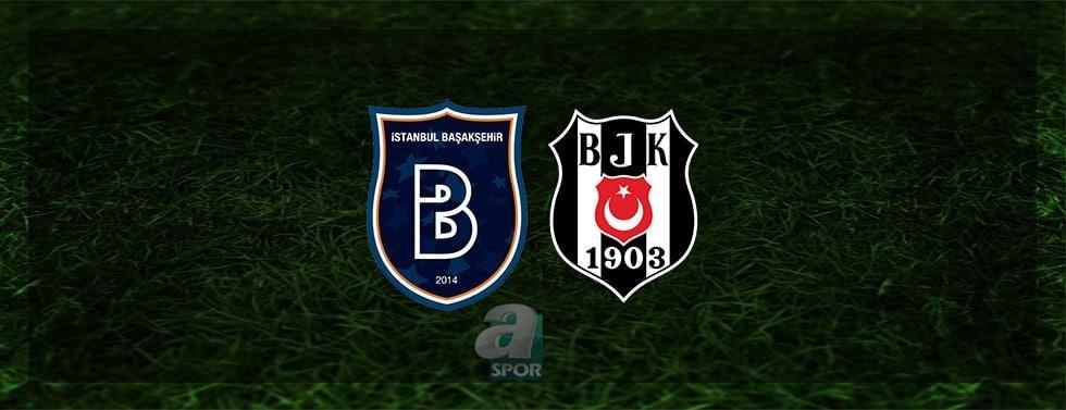 aSpor: Başakşehir Beşiktaş maçı ne zaman, saat kaçta? Hangi kanalda CANLI yayınlanacak? İşte tüm bilgiler
