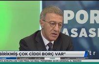 Ahmet Ağaoğlu: Birikmiş çok ciddi borç var