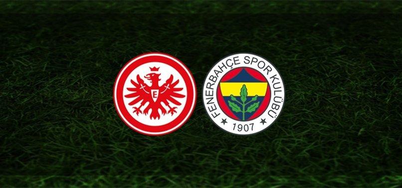 Eintracht Frankfurt - Fenerbahçe maçı ne zaman? Saat kaçta ve hangi kanalda?   UEFA Avrupa Ligi