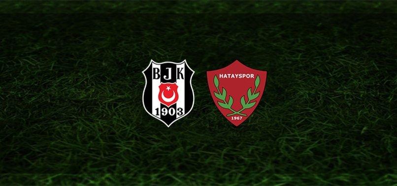 Beşiktaş - Hatayspor maçı ne zaman, saat kaçta ve hangi kanalda? | Süper Lig