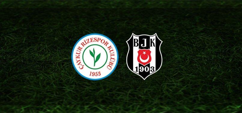 Rizespor Beşiktaş maçı CANLI
