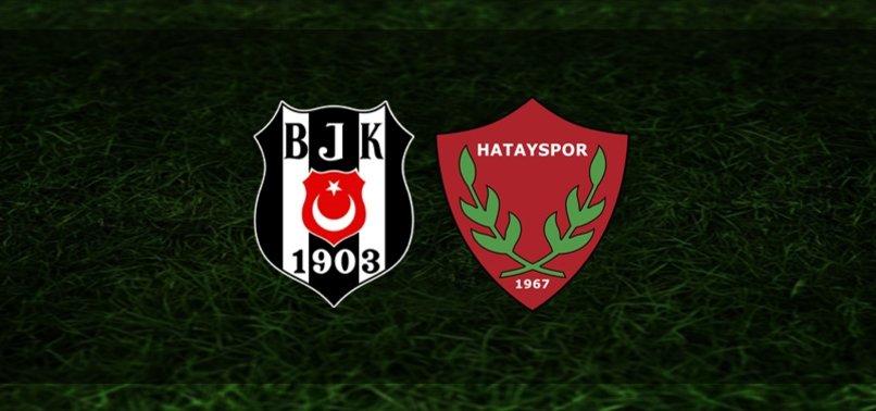 Beşiktaş Hatayspor maçı CANLI