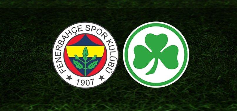 Fenerbahçe - Greuther Fürth maçı CANLI SKOR