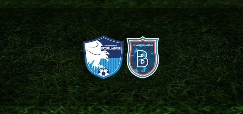 BB Erzurumspor - Başakşehir maçı CANLI