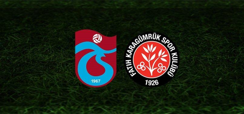 Trabzonspor - Karagümrük maçı CANLI