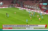 Trabzonspor ile Başakşehir 22. randevuda