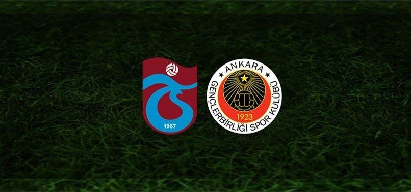 Trabzonspor-Gençlerbirliği | CANLI