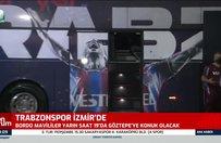 Trabzonspor kafilesi İzmir'e ulaştı!