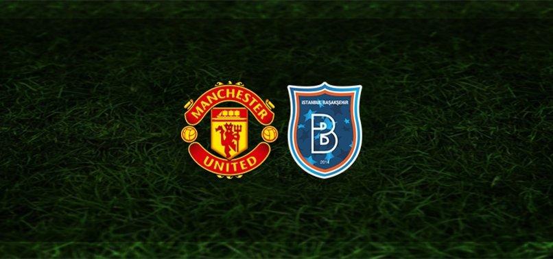 Manchester United - Başakşehir maçı ne zaman, saat kaçta ve hangi kanalda?   UEFA Şampiyonlar Ligi
