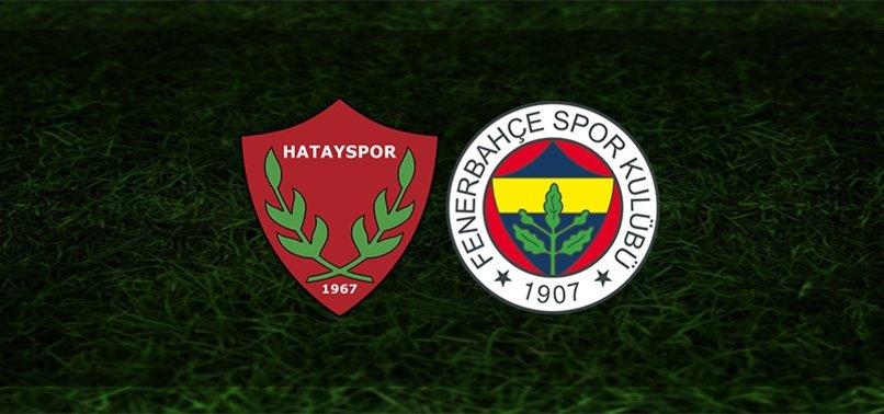 Hatayspor - Fenerbahçe maçı ne zaman? Fenerbahçe maçı saat kaçta ve hangi kanalda?   Süper Lig