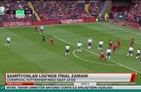 Şampiyonlar Ligi'nde final zamanı