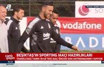 Beşiktaş Sporting maçı öncesi son antrenmanına çıktı