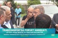 Trabzonspor'da forvet harekatı