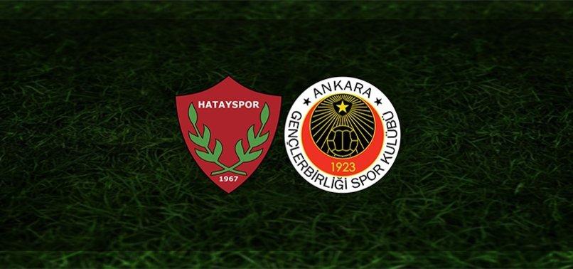 Hatayspor - Gençlerbirliği maçı CANLI