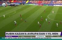 Rubin Kazana Avrupadan 1 yıl men