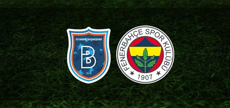 Başakşehir - Fenerbahçe maçı canlı skor (Fenerbahçe maçı canlı izle)