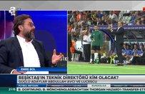 Ben Beşiktaş'ın yerinde olsam tercihimi Abdullah Avcı'dan yana kullanırdım