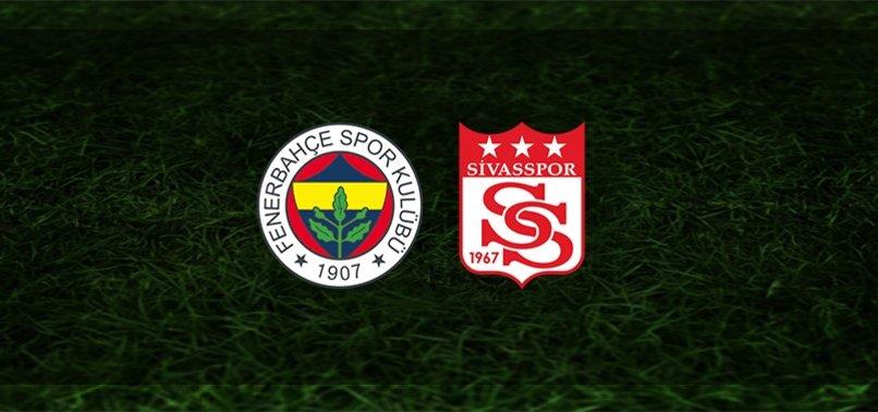 Fenerbahçe Sivasspor maçı CANLI