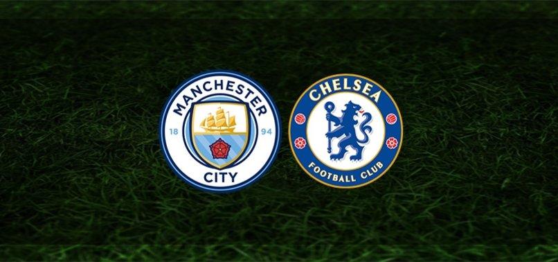 Manchester City - Chelsea maçı CANLI