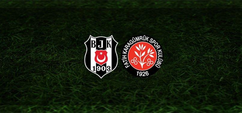 Beşiktaş - Fatih Karagümrük maçı ne zaman? Saat kaçta? Hangi kanalda?   Süper Lig