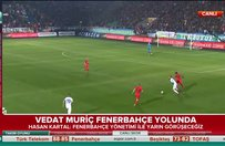 Vedat Muriqi Fenerbahçe yolunda
